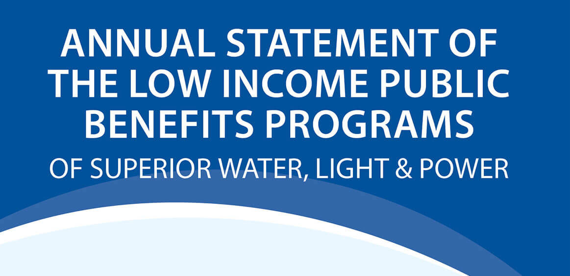 Annual Statement of The Low Income Public Benefits Programs of Superior Water, Light & Power