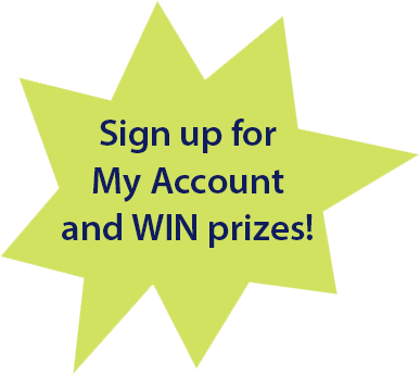 Sign up for MyAccount and win!
